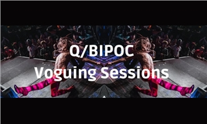 Link to event ONLINE | Q/BIPOC Voguing Sessions